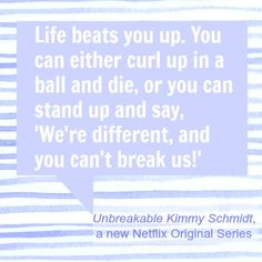 Life is full of unbreakable moments. Watch the new Netflix Original Series 'Unbreakable Kimmy Schmidt' starring Ellie Kemper! #StreamTeam