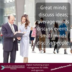 """""""Great minds discuss ideas; average minds discuss events; small minds discuss people.""""  #quotes #ContentMarketing"""