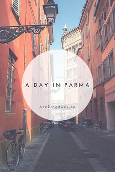 How to spend a perfect day in Parma. More at: http://peekingduck.co