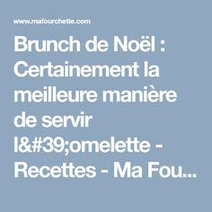 Brunch de Noël : Certainement la meilleure manière de servir l'omelette - Recettes - Ma Fourchette