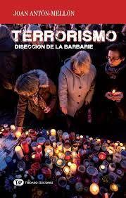 Terrorismo : disección de la barbarie / Joan Antón-Mellón