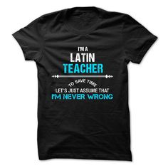 Love being -- LATIN-TEACHER T-Shirts, Hoodies, Sweaters