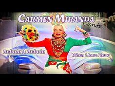 Carmen Miranda canta Rebola A Bola e When I Love, I Love