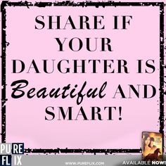Encouragement - Beautiful & Smart Daughters - Pure Flix - Christian movies - Christian Quotes - #ChristianQuotes  #Daughter #Beautiful #Smart #PureFlix #ChristianMovies  www.PureFlix.com
