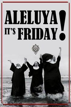 Aleluya! It's Friday! #GoodMorning #HappyFriday #TGIF