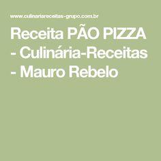 Receita PÃO PIZZA - Culinária-Receitas - Mauro Rebelo