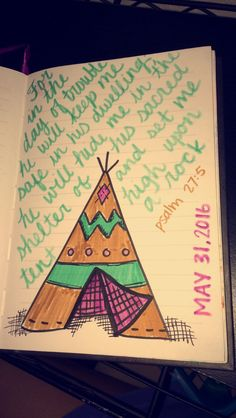 Bible journal, bible journaling, bible journaling community, bible art, illustrated faith, bible verses, Jesus, God, Holy Spirit, Christian art, daily devotional, psalm 27:5, teepee, Indian, boho, bohemian
