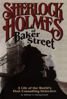 Sherlock Holmes of Baker Street: A Life of the World's First Consulting Detective: William S. Baring-Gould: 9780517038178: Amazon.com: Books