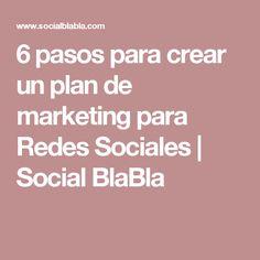6 pasos para crear un plan de marketing para Redes Sociales | Social BlaBla