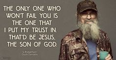 Si Robertson #duckdynasty #Jesus