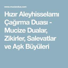 Hızır Aleyhisselamı Çağırma Duası - Mucize Dualar, Zikirler, Salevatlar ve Aşk Büyüleri Karma, Allah, Prayers, Quotes, Gardening, Erdem, Istanbul, Gun, Beauty
