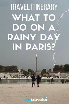 What To Do On A Rainy Day In Paris, France? | Hip Traveler Travel Guides: