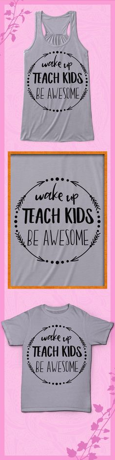 Wake Up and Teach - Limited edition. Order 2 or more for friends/family & save on shipping! Makes a great gift!