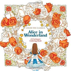 Color the Classics: Alice in Wonderland: A Curiouser Coloring Book by Jae-Eun Lee http://www.amazon.com/dp/1626923922/ref=cm_sw_r_pi_dp_Flw9wb1N1YCZ0