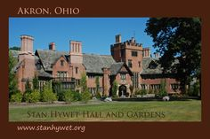 Stan Hywet Hall and Gardens, Akron, Ohio