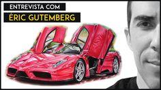 Entrevista com especialistas - Éric Gutemberg (Desenhista Automotivo)