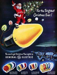 Retro Vintage Christmas Ads and Holiday Art :: GE Christmas Lights, 1949 Vintage Christmas Lights, 1950s Christmas, Vintage Christmas Images, Vintage Holiday, Christmas Photos, Xmas Lights, Christmas Adverts, White Christmas, Christmas Bulbs
