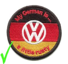 Vintage-Volkswagen-VW-Patch-Badge-My-German-Is-A-Little-Rusty-VW-Club