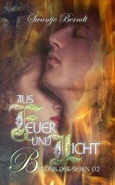 TVSC's kleine Welt: Rezension: Aus Feuer und Licht: Bündnis der Sieben 02 von Swantje Berndt