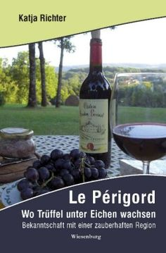 Le Périgord – Wo Trüffel unter Eichen wachsen