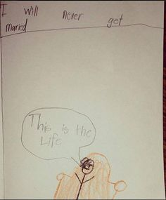 """16 hilarious notes written by little kids. """"I will never get married."""" Wise decision my friend."""