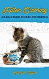 Free Kindle Book -   Kitten Coloring: A Realistic Picture Reference Book for Adults Check more at http://www.free-kindle-books-4u.com/arts-photographyfree-kitten-coloring-a-realistic-picture-reference-book-for-adults/