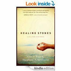 Healing Stones by Nancy Rue and Stephen Arterburn