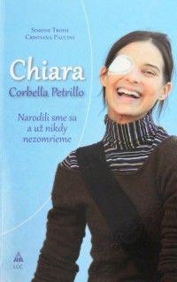 Chiara Corbella Petrillo – recenzia - Píše sa rok 2012 a ja sa z internetu dozvedám o len 28-ročnej Chiare Petrillo, ktorá práve zomrela. Odložila liečbu rakoviny lymfatických uzlín, aby dala šancu narodiť sa svojmu synovi Francescovi.