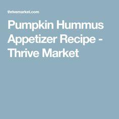 Pumpkin Hummus Appetizer Recipe - Thrive Market