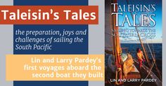 New book by Lin Pardey -- joiin them as they shake down the second boat they built -- Taleisin -- and then cruise her from California to New Zealand.
