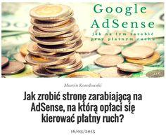 Chcesz, aby Twoja strona zarabiała na AdSense, a kierujesz na nią płatny ruch. Przeczytaj jak to zrobić! http://bit.ly/zarabianie-adsense