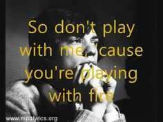 Rolling Stones- Play With Fire. One of my favourite songs from the Rolling Stones. Click on the picture to hear the song.