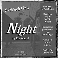 """I teach """"Night"""" by Elie Wiesel in English class when students are learning about WWII and the Holocaust in Social Studies. This 5-week unit includes close reading, critical thinking, and literary analysis. Students are required to extrapolate relevant and appropriate inferences from the story throughout the novel and on the unit test. Answer keys, grading rubrics, learning objectives, and Common Core Standards all included."""