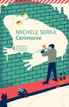 Michele Serra - Cerimonie Feltrinelli UE book cover. AD Cristiano Guerri by Arianna Di Genova and published by Biancoenero Edizioni (Age 8-11)  by sarah mazzetti|#Poster  #illustration