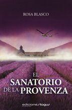 """No te pierdas el #TagusToday de hoy de Ediciones Tagus: """"El sanatorio de La Provenza"""", un #thriller #histórico lleno de misterio, amor, intriga y celos en el sugerente paisaje de La Provenza. Sólo hoy por:1,99€."""