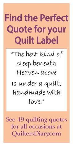 49 quilting quotes for all occasions -- find the perfect quote to put on the label for baby quilts, weddings, graduation, friendship, and more. #quiltingquotes #quiltlabel: Quilting Tools, Quilting Tutorials, Machine Quilting, Quilting Projects, Quilting Designs, Quilting Ideas, Sewing Projects, Beginner Quilting, Quilting Templates