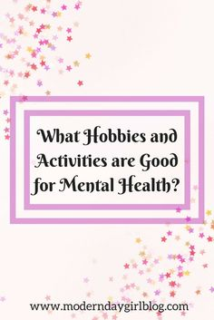 Let's Beat It Together – What Hobbies and Activities are Good for Mental Health?