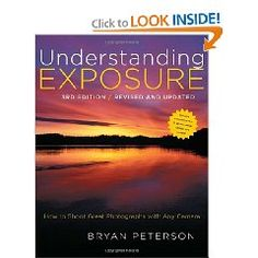 Understanding Exposure, 3rd Edition: How to Shoot Great Photographs with Any Camera $15.98