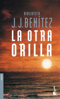 La otra orilla - J.J. Benítez. Constituye un excelente vehículo para profundizar en el alma del ser humano: un horizonte que Benítez jamás ha perdido de vista. La otra orilla no puede ser descrita, sólo sentida.