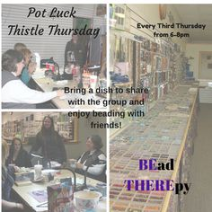 Every third Thursday of the month - Thistle Beads hosts a Pot Luck beading event - bring a dish to share and have fun with friends!#ThistleThursdays #potluck #beads #beadamongfriends