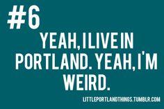 keep portland weird | Tumblr.  NO I DO NOT!  I LIVE MILES FROM THE WEIRD!
