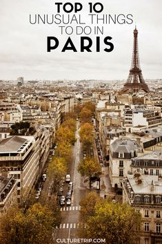 Top 10 Unusual Things to Do in Paris|Pinterest: @theculturetrip