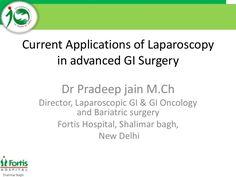 http://www.slideshare.net/drpradeepjainreviews/dr-pradeep-jain-fortis-hospital-current-applications-of-lap-in-gi-surgery Dr Pradeep Jain Fortis Hospital - Current Applications of Lap in GI Surgery #Laparoscopy #GISurgery #Drpradeepjain #FortisHospital