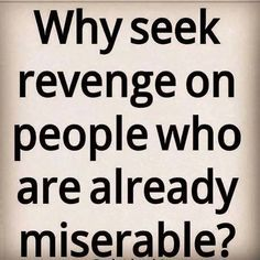 108 Best miserable people images | Words, Inspirational ...