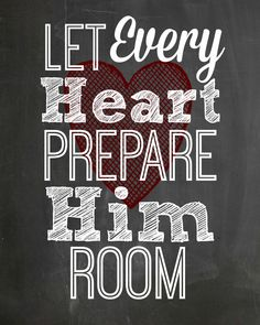 Free Chalkboard Christmas Printable - Let Every Heart Prepare Him Room