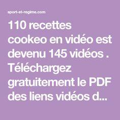 110 recettes cookeo en vidéo est devenu 145 vidéos . Téléchargez gratuitement le PDF des liens vidéos de ces recettes cookeo mise à jour au 22 MAI 2016