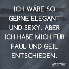 Saying of the day: The best sayings of - Spruch des Tages // Zitate - Best Quotes, Funny Quotes, Nice Quotes, Favorite Quotes, German Quotes, Susa, Word Pictures, More Than Words, True Words