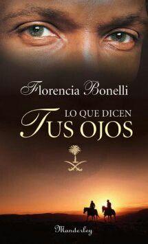 """""""Lo que dicen tus ojos"""" (Florencia Bonelli) (Precuela de la saga """"Caballo de Fuego"""") ***"""