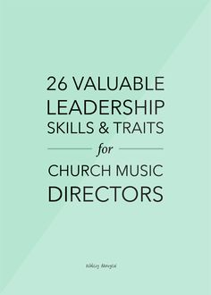 26 Leadership Skills and Traits for Church Music Directors Developing Leadership Skills, Choir Room, The Power Of Introverts, Music Ministry, Effective Leadership, Church Music, Teaching Music, Music Lessons, Music Education