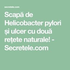 Scapă de Helicobacter pylori și ulcer cu două rețete naturale! - Secretele.com Apothecary, Alter, Good To Know, Natural Remedies, Health Care, Health Fitness, Healing, Pharmacy, Therapy